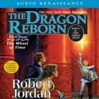 The Dragon Reborn - Book Three of 'The Wheel of Time' audiobook by Robert Jordan, Kate Reading, Michael Kramer