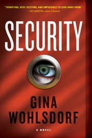 Security - A Novel ebook by Gina Wohlsdorf
