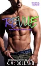 Revue - Wild Nights, #1 ebook by K.M. Golland