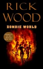 Zombie World ebook by Rick Wood
