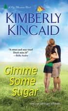 Gimme Some Sugar ebook by Kimberly Kincaid
