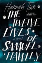 Ebook The Twelve Lives of Samuel Hawley di A Novel