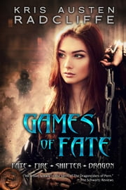 Games of Fate - Fate ~ Fire ~ Shifter ~ Dragon, #1 ebook by Kris Austen Radcliffe