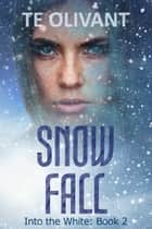 Snow Fall ebook by T E Olivant