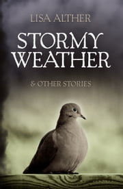 Stormy Weather & Other Stories ebook by Lisa Alther