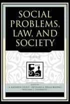 Social Problems, Law, and Society ebook by Kathryn A. Stout, Richard A. Dello Buono, William J. Chambliss