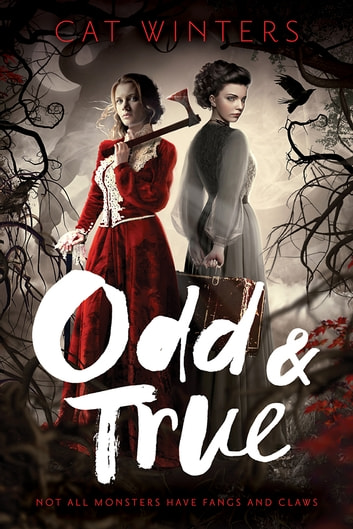 Odd & True ebook by Cat Winters