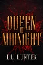 Queen of Midnight ebook by L.L Hunter