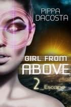 Girl From Above 2 ebook by Pippa DaCosta
