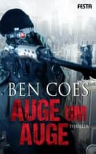 Auge um Auge - Thriller ebook by Ben Coes
