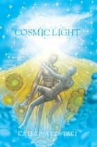 Cosmic Light ebook by Katerina Kostaki