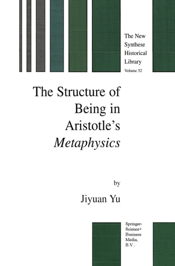 The Structure of Being in Aristotle's Metaphysics ebook by Jiyuan Yu