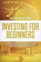 Investing for beginners ebook by Alvin Williams