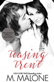 Teasing Trent (Contemporary Romance) ebook by M. Malone