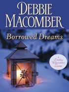 Borrowed Dreams ebook by Debbie Macomber