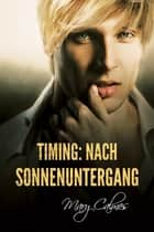 Timing: Nach Sonnenuntergang ebook by Mary Calmes, Grace C. James