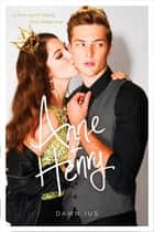 Anne & Henry ebook by Dawn Ius
