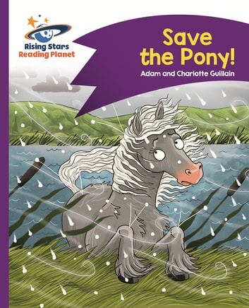 Reading Planet - Save the Pony! - Purple: Comet Street Kids ebook by Adam Guillain,Charlotte Guillain