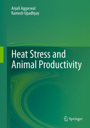 Heat Stress and Animal Productivity ebook by Anjali Aggarwal,Ramesh Upadhyay