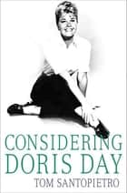 Considering Doris Day ebook by Tom Santopietro
