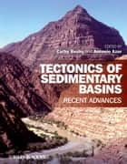 Tectonics of Sedimentary Basins ebook by Cathy Busby,Antonio Azor Pérez