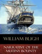 Narrative of the Mutiny Bounty ebook by