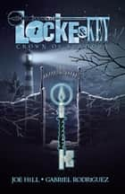 Locke and Key Vol. 3: Crown of Shadows ebook by Joe Hill, Gabriel Rodriguez