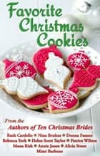 Favorite Christmas Cookies ebook by Ruth Cardello,Nina Bruhns,Donna Fasano
