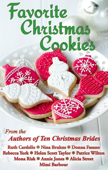 Favorite Christmas Cookies - Ten Christmas Brides ebook by Ruth Cardello,Nina Bruhns,Donna Fasano