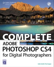 Complete Adobe Photoshop CS4 for Digital Photographers ebook by Colin Smith,Tim Cooper