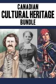 Canadian Cultural Heritage Bundle - Louis Riel / Harriet Tubman / Simon Girty ebook by Sharon Stewart,Edward Butts,Rosemary Sadlier