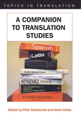 A Companion to Translation Studies ebook by Piotr KUHIWCZAK and Karin Littau