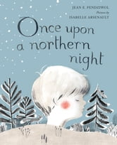 Once Upon a Northern Night ebook by Jean E. Pendziwol