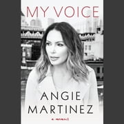 My Voice - A Memoir audiobook by Angie Martinez