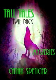 Tall Tales Twin-Pack, Mysteries ebook by Cathy Spencer