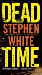 Dead Time ebook by Stephen White