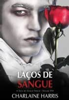Laços de Sangue ebook by Charlaine Harris