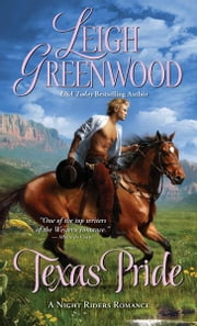 Texas Pride - A fast-paced and emotional historical western romance ebook by Leigh Greenwood