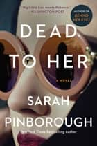 Dead to Her - A Novel eBook by Sarah Pinborough