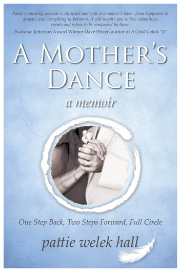 A Mother's Dance ebook by Pattie Welek Hall