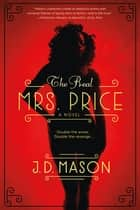 The Real Mrs. Price - A thrilling novel of contemporary suspense ebook by J. D. Mason