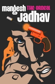 THE ORDEAL ebook by Mangesh Jadhav
