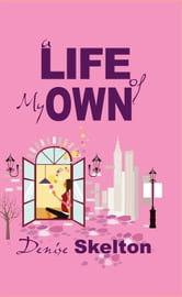 A Life of My Own ebook by Denise Skelton