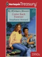 Come Back Forever ebook by Stephanie Howard