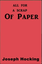All For a Scrap of Paper ebook by Joseph Hocking