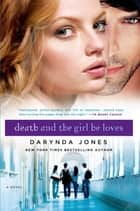 Death and the Girl He Loves ebook by Darynda Jones