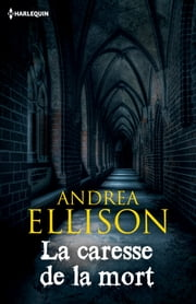 La caresse de la mort ebook by Andrea Ellison