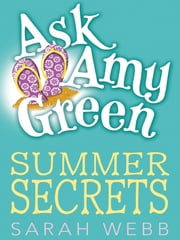 Ask Amy Green: Summer Secrets ebook by Sarah Webb