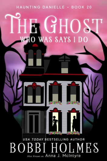 The Ghost Who Was Says I Do ebook by Bobbi Holmes,Anna J. McIntyre