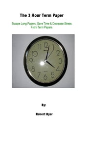 The 3 Hour Term Paper ebook by Robert Dyer